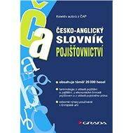 Česko-anglický slovník pojišťovnictví - Elektronická kniha