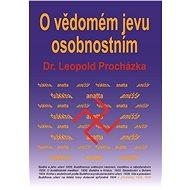 O vědomém jevu osobnostním - Elektronická kniha - Leopold Procházka