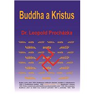 Buddha a Kristus - Elektronická kniha - Leopold Procházka
