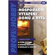 Hospodárné vytápění domů a bytů - Elektronická kniha