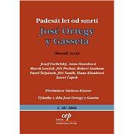 Padesát let od smrti José Ortegy y Gasseta - Elektronická kniha