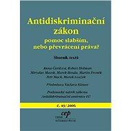 Antidiskriminační zákon: pomoc slabším, nebo převrácení práva? - Elektronická kniha