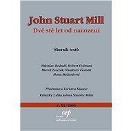 John Stuart Mill: Dvě stě let od narození - Elektronická kniha