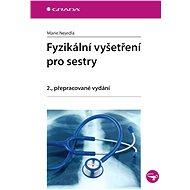 Fyzikální vyšetření pro sestry - Elektronická kniha