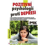 Pozitivní psychologií proti depresi - Elektronická kniha