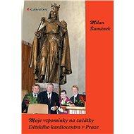 Moje vzpomínky na začátky Dětského kardiocentra v Praze - Elektronická kniha