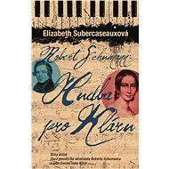Robert Schuman - Hudba pro Kláru - Elektronická kniha