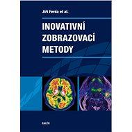Inovativní zobrazovací metody - Jiří Ferda, at al.