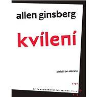 Kvílení a jiné básně - Allen Ginsberg