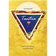 Tantra: nejčastější otázky a pochybnosti - Elektronická kniha