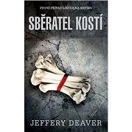 Sběratel kostí - Jeffery Deaver, 520 stran