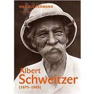 Albert Schweitzer - Elektronická kniha