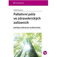 Paliativní péče ve zdravotnických zařízeních - Elektronická kniha