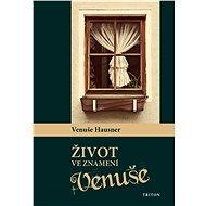 Život ve znamení Venuše - Elektronická kniha