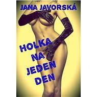 Holka na jeden den - Jana Javorská