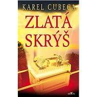 Zlatá skrýš - Karel Cubeca
