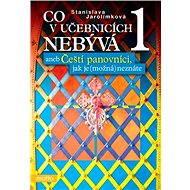 Co v učebnicích nebývá 1 aneb Čeští... - Elektronická kniha