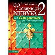 Co v učebnicích nebývá 2 aneb Čeští... - Elektronická kniha