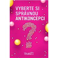 Vyberte si správnou antikoncepci - Elektronická kniha