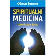 Spirituální medicína - Elektronická kniha
