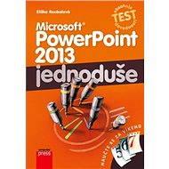 Microsoft PowerPoint 2013: Jednoduše - Eliška Roubalová