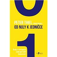 Od nuly k jedničce - Peter Thiel, Blake Masters