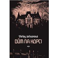 Dům na kopci - Shirley Jacksonová