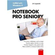 Notebook pro seniory: Vydání pro Windows 8 - Elektronická kniha