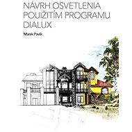 Návrh osvetlenia použitím programu Dialux - Elektronická kniha