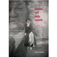 Láska učí osly tančit - Elektronická kniha