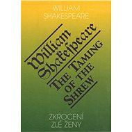 Zkrocení zlé ženy / The Taming of the Shrew - William Shakepeare