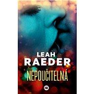 Nepoučitelná - Leah Raeder