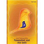 Pomerančová vůně chce tančit - Elektronická kniha