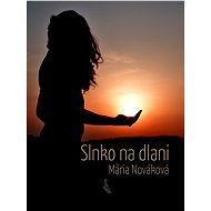 Slnko na dlani - Elektronická kniha