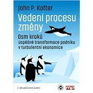 Vedení procesu změny - John P. Kotter