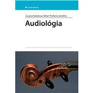 Audiológia - Zuzana Kabátová, Milan a kolektív Profant