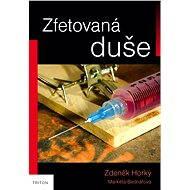 Zfetovaná duše - Zdeněk Horký, Markéta Bednářová