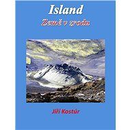 Island: Země v zrodu - Elektronická kniha - Jiří Kostúr