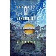 Stalker - Arkadij a Boris Strugačtí