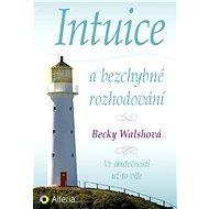Intuice a bezchybné rozhodování - Elektronická kniha
