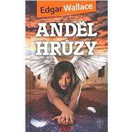 Anděl hrůzy - Elektronická kniha -  Edgar Wallace
