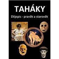 Taháky: Dějepis – pravěk a starověk - Elektronická kniha
