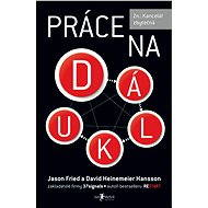 Práce na dálku - Jason Fried, David Heinemeier Hansson