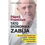 Pápež František: Táto ekonomika zabíja - Elektronická kniha