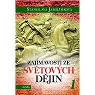 Zajímavosti ze světových dějin 1 - Elektronická kniha