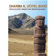 Dharma K, učitel bohů - Elektronická kniha