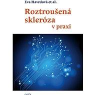 Roztroušená skleróza v praxi - Elektronická kniha