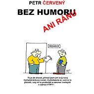 Bez humoru ani ránu - Elektronická kniha