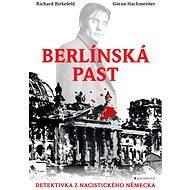 Berlínská past - Richard Birkefeld a Göran Hachmeister