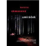 Umíráček - Kerstin Ekmanová, 224 stran